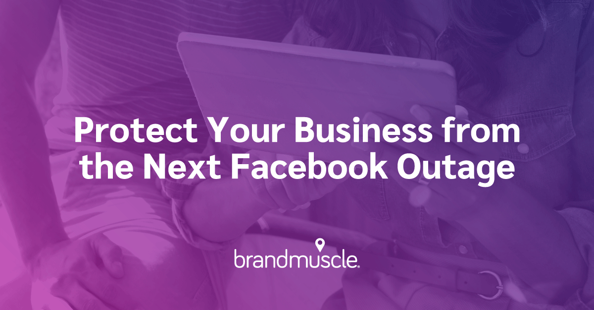 Protect Your Business From the Next Facebook Outage
